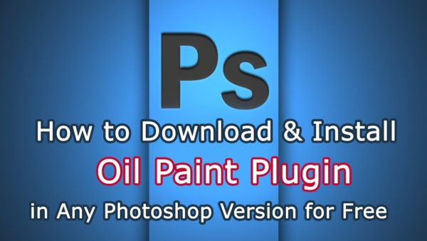 How to Download & Install Oil Paint Plugin in Photoshop Step by Step