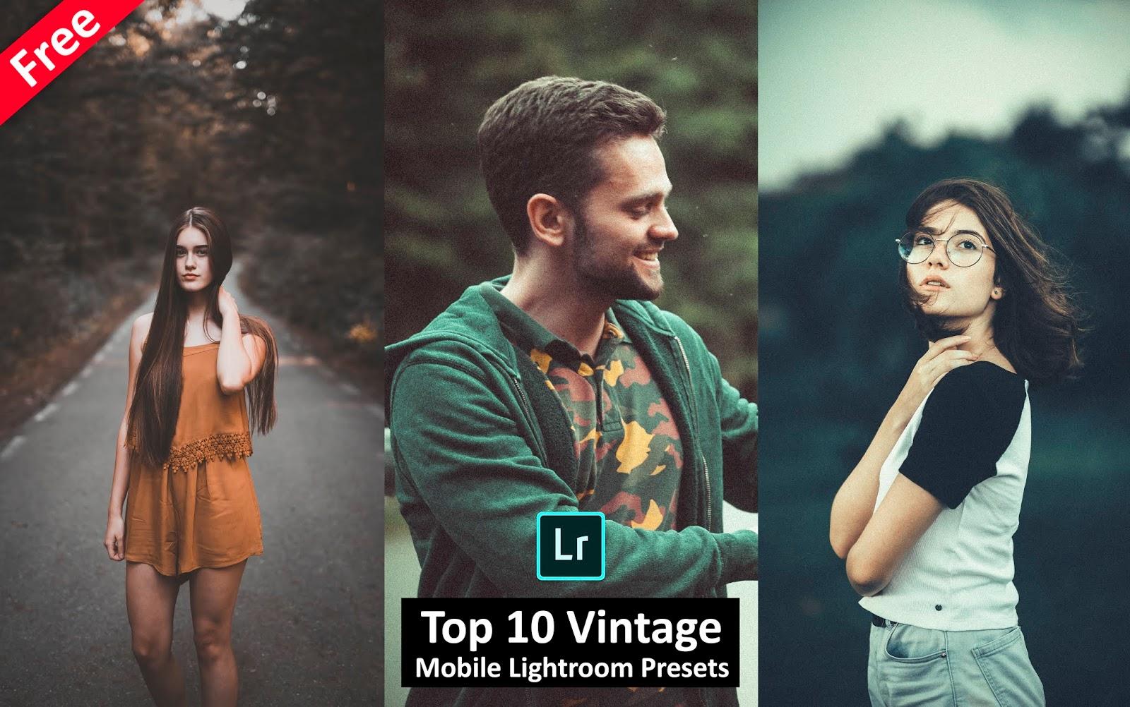 Download Top 10 Vintage Mobile Lightroom Presets for Free | How to Make Vintage Effect in Mobile Lightroom Preset
