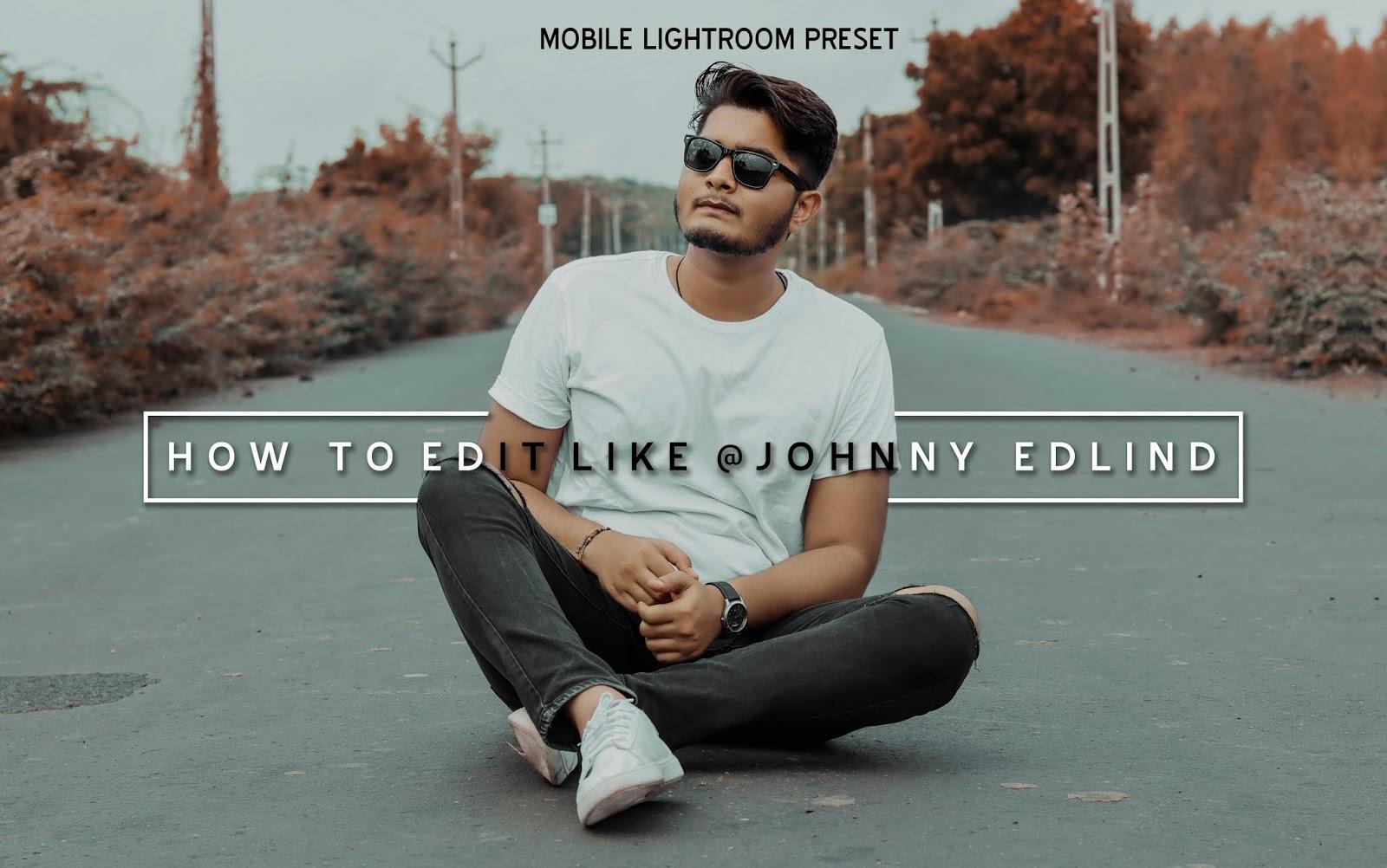 Download Johnny Edlind Inspired Mobile Lightroom Presets for Free | How to Edit Photos Like @johnnyedlind in Mobile Lightroom