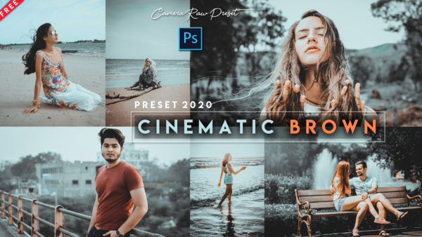 Download Cinematic Brown Camera Raw Preset of 2020 for Free | Cinematic Brown Camera Raw Preset Pack of 2020 Download free