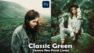 Download Classic Green Camera Raw XMP Preset of 2020 for Free | Classic Green Camera Raw Preset of 2020 Download free XMP Preset | How to Edit Like Classic Moody Green