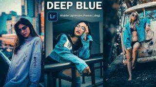 Download Deep Blue Lightroom Mobile Presets DNG of 2020 for Free | Deep Blue Mobile Lightroom Preset DNG of 2020 Download free | How to Edit Like Deep Blue Effect